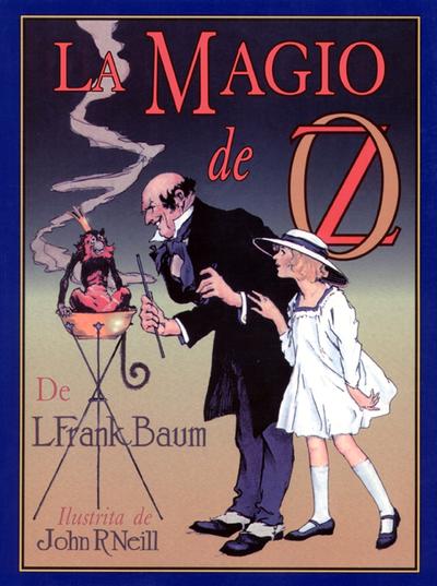 La magio de Oz / de L. Frank Baum ; ilustrita de John R. Neill ; tradukita de Donald Broadribb