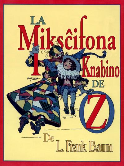 La miksĉifona knabino de Oz / de L. Frank Baum ; ilustrita de John R. Neill ; tradukita de Donald Broadribb