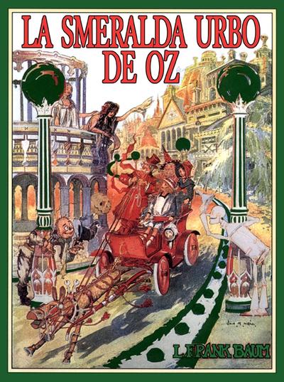 La smeralda urbo de Oz / de L. Frank Baum ; ilustrita de John R. Neill ; tradukita de Donald Broadribb