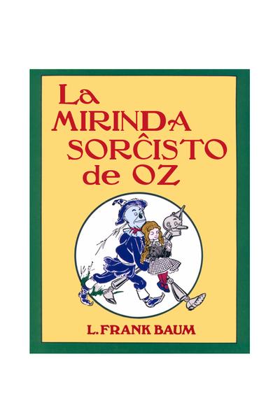 La mirinda sorĉisto de Oz / de L. Frank Baum ; ilustrita de John R. Neill ; tradukita de Donald Broadribb