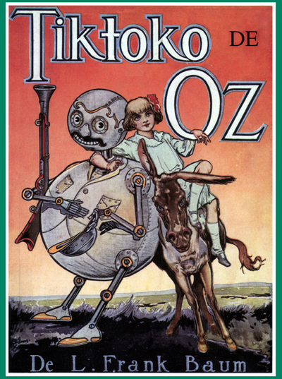 Tiktoko de Oz / de L. Frank Baum ; ilustrita de John R. Neill ; tradukita de Donald Broadribb