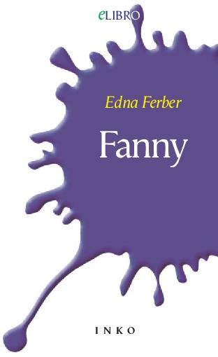Fanny / Edna Ferber ; el la angla tradukis Berno Fabo