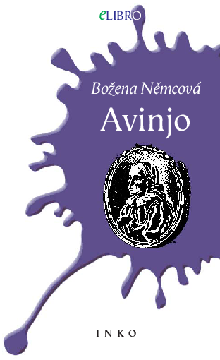 Avinjo / Božena Němcová ; el la ĉeĥa tradukis Vl. Tobek kaj K. Procházka ; ilustraĵoj de Adolf Kašpar ; lingve reviziis Franko Luin