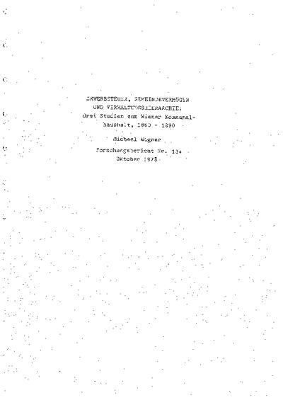 erwerbsteuer, gemeindevermoegen und verwaltungshierarchie; drei studien zum wiener kommunalhaushalt, 1860 - 1890