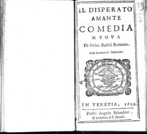 Il disperato amante comedia nuoua di Orfeo Buselli romano