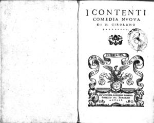 I contenti comedia nuoua di m. Girolamo Parabosco