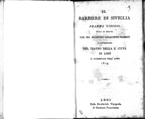 Il barbiere di Siviglia, dramma giocoso posto in musica dal sig. maestro Gioachino Rossini. Da rappresentarsi nel Teatro della R. città di Lodi il carnevale dell'anno 1819
