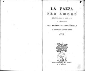 La Pazza per amore : melodramma in due atti