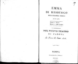 Emma di Resburgo melodramma eroico in due atti poesia di Rossi musica di Meyerbeer da rappresentarsi nel Nuovo Teatro di Padova la Fiera del Santo 1826