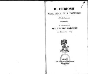 Il furioso nell'isola di S. Domingo : melodramma in due atti da rappresentarsi nel Teatro Carcano la primavera 1834