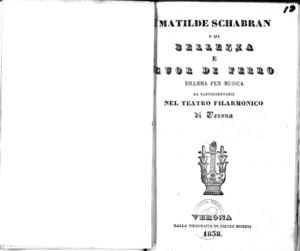 Matilde Schabran o sia Bellezza e cuor di ferro : dramma per musica