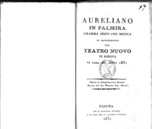 Aureliano in Palmira : dramma serio per musica da rappresentarsi nel Teatro Nuovo di Padova la fiera dal [!] Santo 1831