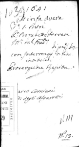 La ninfa auara fauola boschereccia, del signor Benedetto Ferrari da la Tiorba. Rappresentata in musica in Venetia nell'anno 1641. Posta in musica dall'istesso autore; con l'aggiunta di Proserpina rapita, intermedio per musica