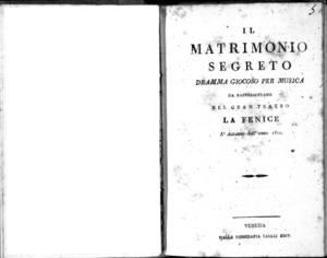 Il Matrimonio segreto dramma giocoso per musica da rappresentarsi nel Gran Teatro La Fenice l'autunno dell'anno 1822