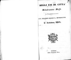 I begli usi di città : melodramma buffo da rappresentarsi nel Teatro Gallo S. Benedetto l'autunno 1841