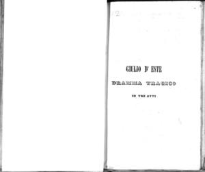 Giulio d'Este : dramma tragico in tre atti da rappresentarsi nel Teatro Filarmonico l'autunno del 1842