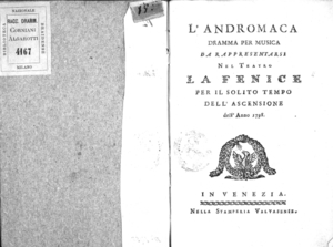 L'Andromaca, dramma per musica da rappresentarsi nel Teatro La Fenice per il solito tempo dell'Ascensione dell'anno 1798