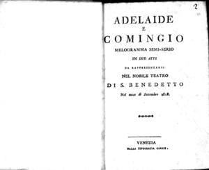 Adelaide e Comingio, melodramma semi-serio in due atti, da rappresentarsi nel nobile Teatro di San Benedetto nel mese di settembre 1818