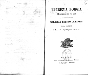 Lucrezia Borgia : melodramma in due atti da rappresentarsi nel gran Teatro la Fenice nella stagione di carnovale e quadragesima 1840-41