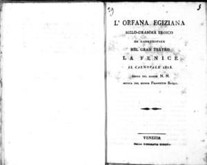L'Orfana Egiziana melo-dramma eroico da rappresentarsi nel gran Teatro La Fenice il carnovale 1818. Poesia del signor N. N. Musica del signor Francesco Basilj
