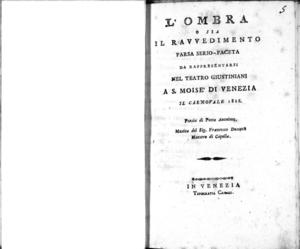 L' ombra o sia il ravvedimento farsa serio-faceta da rappresentarsi nel Teatro Giustiniani a S. Moise' di Venezia il carnovale 1816 poesia di poeta anonimo musica del sig. Francesco Dusseck
