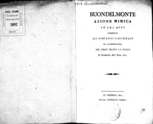 Buondelmonte, azione mimica in sei atti composta da Giovanni Galzerani da rappresentarsi nel Gran Teatro la Fenice il carnovale dell'anno 1827