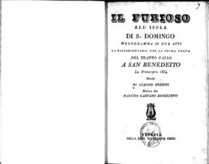Il furioso all'isola di S. Domingo : melodramma in due atti da rappresentarsi per la prima volta nel Teatro Gallo a San Benedetto la primavera 1834