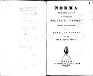 Norma : tragedia lirica da rappresentarsi nel Teatro d'Apollo nella primavera 1834