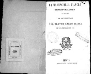 La marescialla D'Ancre : Tragedia Lirica in tre atti da rappresentarsi nel Teatro Carlo Felice il carnevale del 1840