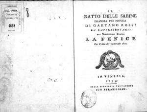 Il ratto delle Sabine, dramma per musica di Gaetano Rossi, da rappresentarsi nel nobilissimo Teatro La Fenice per prima del carnevale 1800