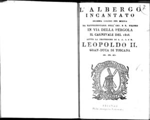 L'albergo incantato, dramma giocoso per musica. Da rappresentarsi nell'imp. e r. teatro in via della Pergola, il carnevale del 1828, sotto la protezione di S. A. I. e R. Leopoldo 2., gran duca di Toscana, ec. ec. ec.