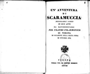 Un'avventura di Scaramuccia : melodramma comico in due atti da rappresentarsi nel Teatro Filarmonico di Verona in occasione della solita fiera di ottobre 1834