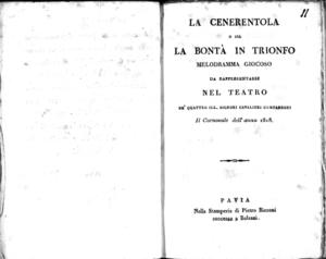 La cenerentola o sia la bontà in trionfo, melodramma giocoso da rappresentare nel Teatro de' quattro ill. signori cavalieri compadroni il carnovale dell'anno 1818