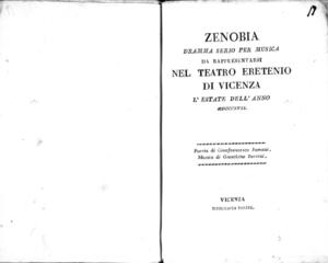 Zenobia, dramma serio per musica da rappresentarsi nel Teatro Eretenio di Vicenza l'estate dell'anno 1817, poesia di Gianfrancesco Romani, musica di Gioachino Rossini