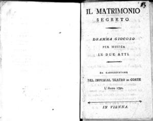 Il matrimonio segreto, dramma giocos per musica in due atti, da rappresentarsi nel Imperial Teatro di Corte l'anno 1792