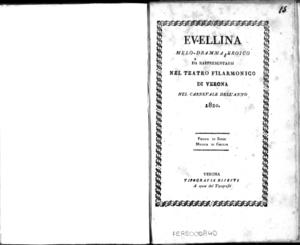 Evellina, melo-dramma eroico da rappresentarsi nel Teatro Filarmonico di verona nel carnevale dell'anno 1820. Poesia di Rossi, musica di Coccia