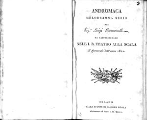 Andromaca, melodramma serio del sig. Luigi Romanelli, da rappresentarsi nell'I. R. Teatro alla Scala il carnevale dell'anno 1822