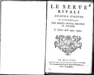 Le serve rivali, dramma giocoso da rappresentarsi nel Regio-Ducal Teatro di Milano l'estate dell'anno 1769
