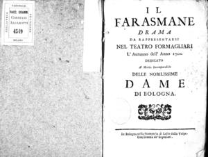Il Farasmane, drama da rappresentarsi nel Teatro Formagliari l'autunno dell'anno 1720. Dedicato al merito incomparabile delle nobilissime dame di Bologna