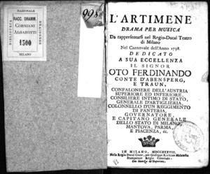 L'Artimene, dramma per musica da rappresentarsi nel Regio-Ducal Teatro di Milano nel Carnovale dell'anno 1738, dedicato a sua eccellenza il signor Oto Ferdinando conte d'Abensperg e Traun