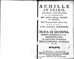 Achille in Sciro, dramma per musica da rappresentarsi nel Regio-Ducal Teatro di Milano nel carnovale dell'anno 1764, dedicato a sua altezza serenissima il duca di Modena, Reggio, Mirandola ec. ec. [...]