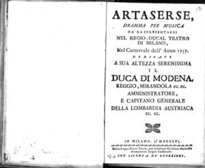 Artaserse, dramma per musica da rappresentarsi nel Regio-Ducal Teatro di Milano nel Carnovale dell'anno 1757, dedicato a sua altezza serenissima il duca di Modena, Reggio, Mirandola ec. ec.