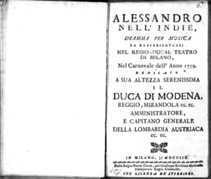 Alessandro nell'Indie, dramma per musica da rappresentarsi nel Regio Ducale Teatro di Milano nel carnovale dell'anno 1759, dedicato a sua altezza serenissima il duca di Modena, Reggio, Mirandola ec. ec.