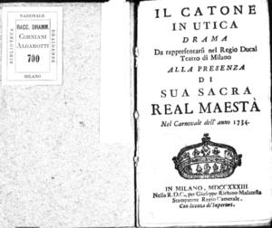 Il Catone in Utica, drama da rappresentarsi nel Regio Ducal Teatro di Milano alla presenza di Sua Sacra Real Maestà nel carnevale 1734