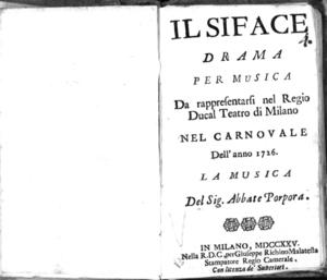 Il Siface, drama per musica da rappresentarsi nel Regio Ducal Teatro di Milano nel carnovale dell'anno 1726. La musica del sig. Abbate Porpora