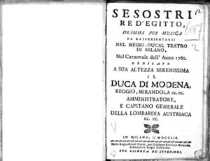 Sesostri re d'Egitto, dramma per musica da rappresentarsi nel Regio Ducal Teatro di Milano nel carnovale dell'anno 1760. Dedicato a sua altezza serenissima il duca di Modena, Reggio, Mirandola ec. ec.