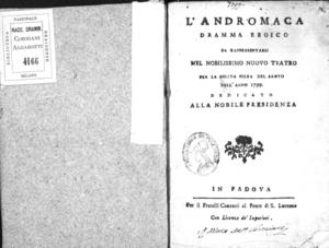 L'Andromaca, dramma eroico da rappresentarsi nel nobilissimo nuovo Teatro per la solita fiera del Santo dell'anno 1799. Dedicato alla nobile presidenza