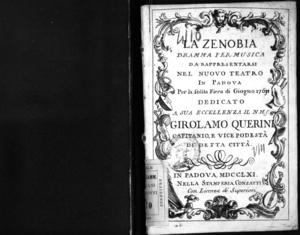 La Zenobia, dramma per musica da rappresentarsi nel Nuovo Teatro in Padova per la solita fiera di giugno 1761. Dedicato a sua eccellenza il N. H. S. Girolamo Querini capitanio e vice podestà di detta città