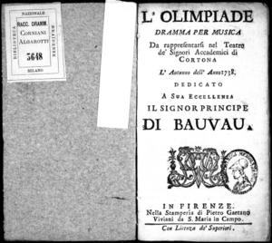 L'Olimpiade, dramma per musica da rappresentarsi nel Teatro de' Signori Accademici di Cortona, l'autunno dell'anno 1738. Dedicato a sua eccellenza il signor principe di Bauvau
