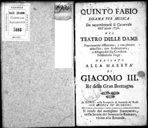 Quinto fabio, drama per musica da rappresentarsi il carnevale dell'anno 1738 nel Teatro delle dame nuovamente ristaurato, e con pitture abbellito, con architettura, e disegno del Sig. cavaliere Ferdinando Fuga. Dedicato...